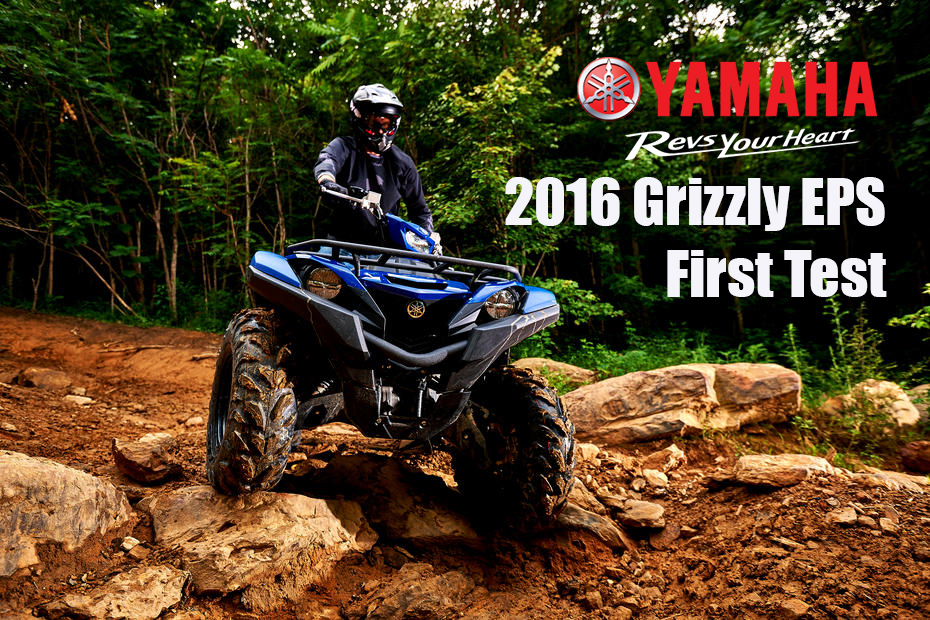 » 2016 Yamaha Grizzly 700 EPS, First Test: WITH VIDEO