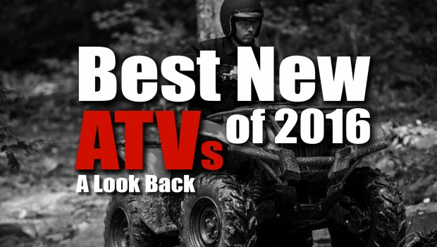 top_5_best_new_atvs_of_2016_cover